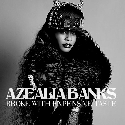 """Azealia Banks — """"Broke with ExpensiveTaste"""""""