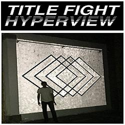 "Album review: Title Fight's ""Hyperview"""